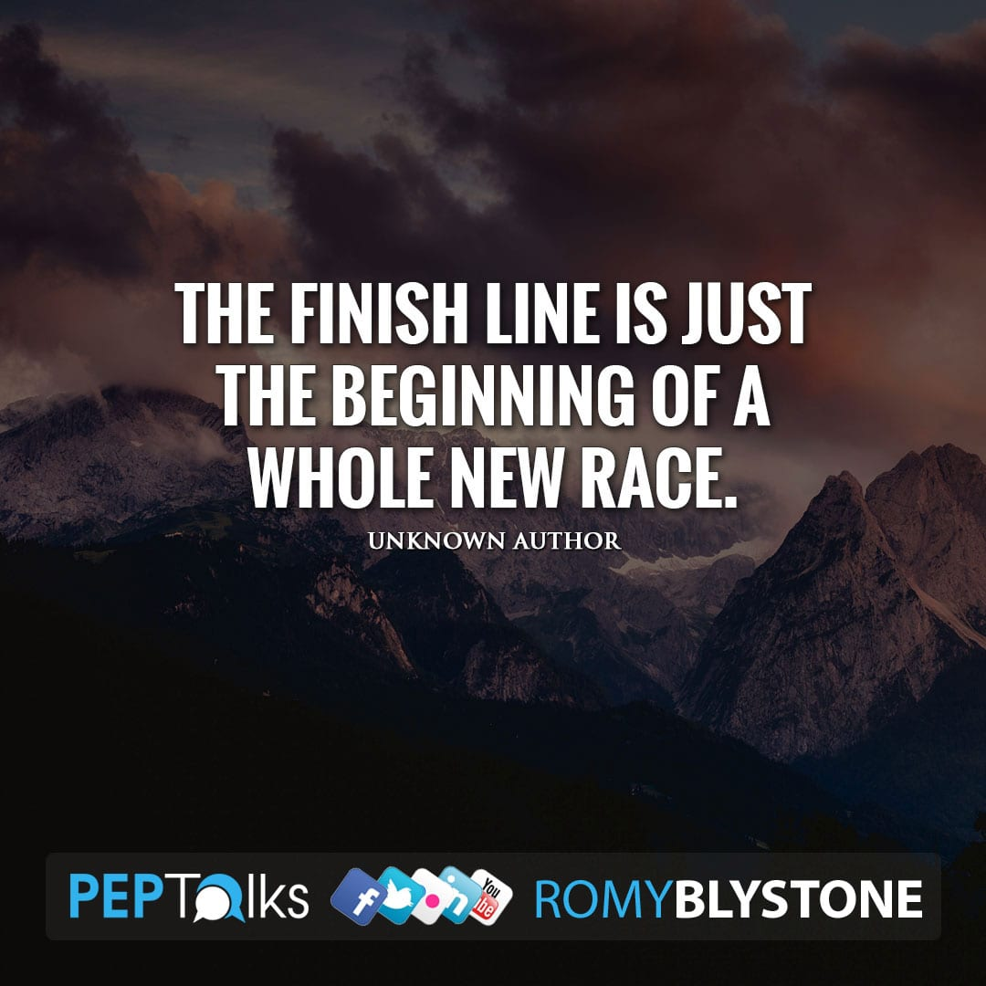 The finish line is just the beginning of a whole new race. by Unknown Author